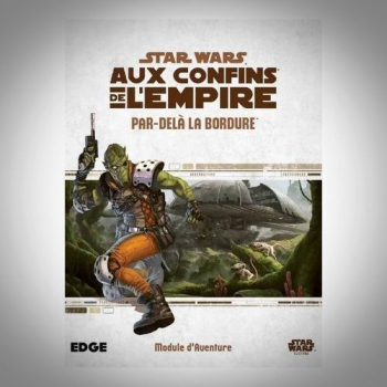STAR WARS Aux Confins de l'Empire : Par Delà la Bordure