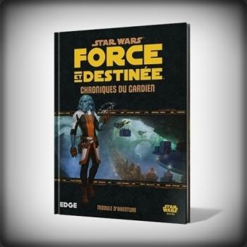 STAR WARS Force et Déstinée : Chroniques du Gardien