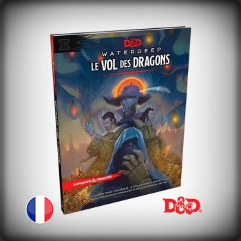 DUNGEONS & DRAGON :WATERDEEP - LE VOL DES DRAGONS