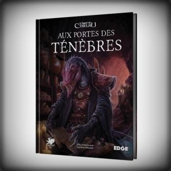 L'APPEL DE CTHULHU - AUX PORTES DES TÉNEBRESS
